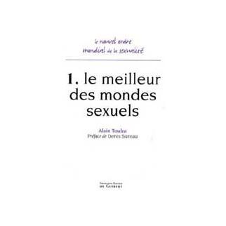 Le nouvel ordre mondial de la sexualité - Tome 1, le meilleur des mondes sexuels