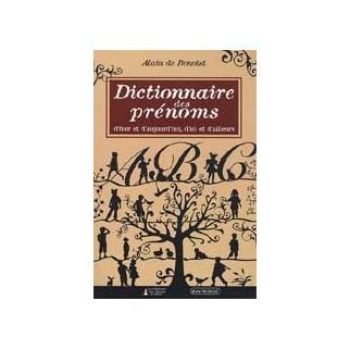 Dictionnaire des prénoms. D'hier et d'aujourd'hui, d'ici et d'ailleurs