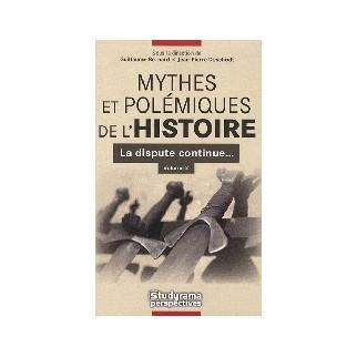 Mythes et polémiques de l'Histoire. La dispute continue