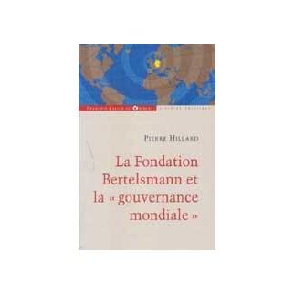 """La Fondation Bertelsmann et la """"gouvernance mondiale"""""""