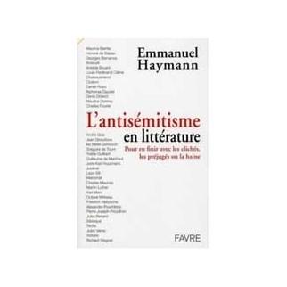 L'antisémitisme en littérature - Pour en finir avec les clichés, les préjugés ou la haine