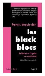 Les Black Blocs - La liberté et l'égalité se manifestent
