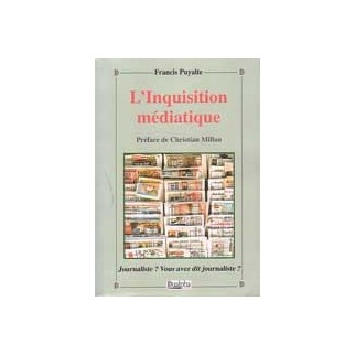 L'inquisition médiatique