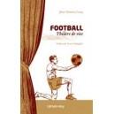 Football, théâtre de vies