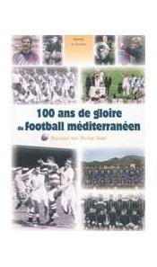 100 ans de gloire du football méditerranéen