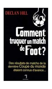 Comment truquer un match de foot