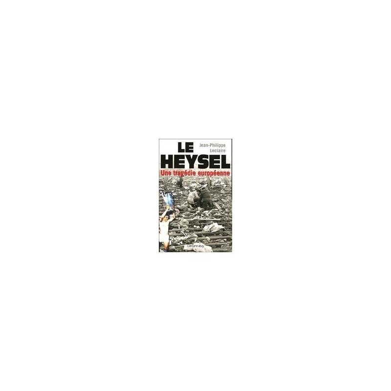 Le Heysel Une tragédie européenne