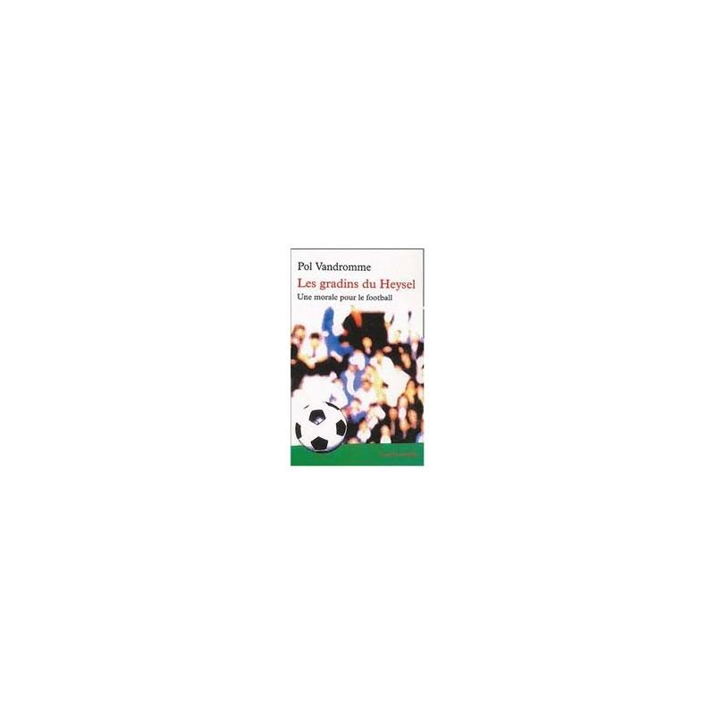Les gradins du Heysel : Une morale pour le football
