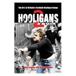 Hooligans : M-Z of Britain's Football Hooligan Gangs vol. 2