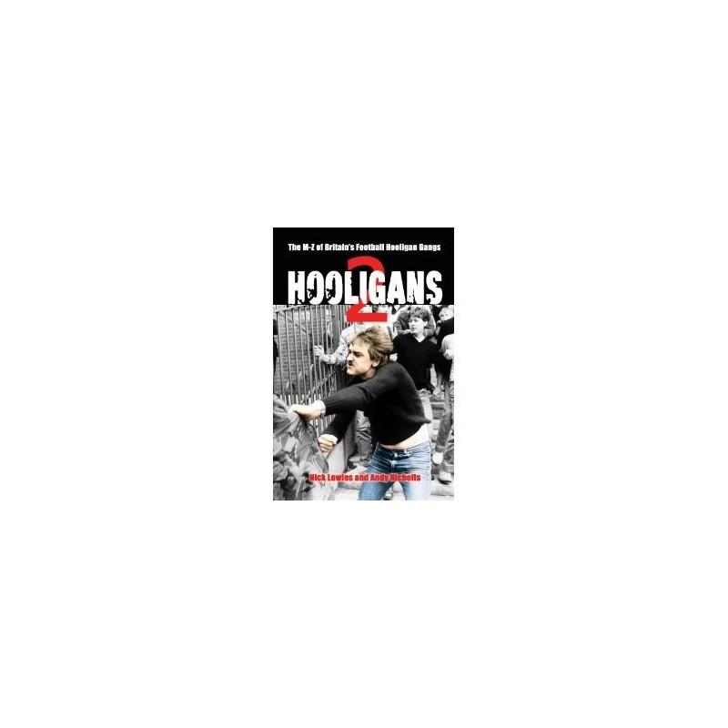 Hooligans : M-Z of Britain's Football Hooligan Gangs vol. 2