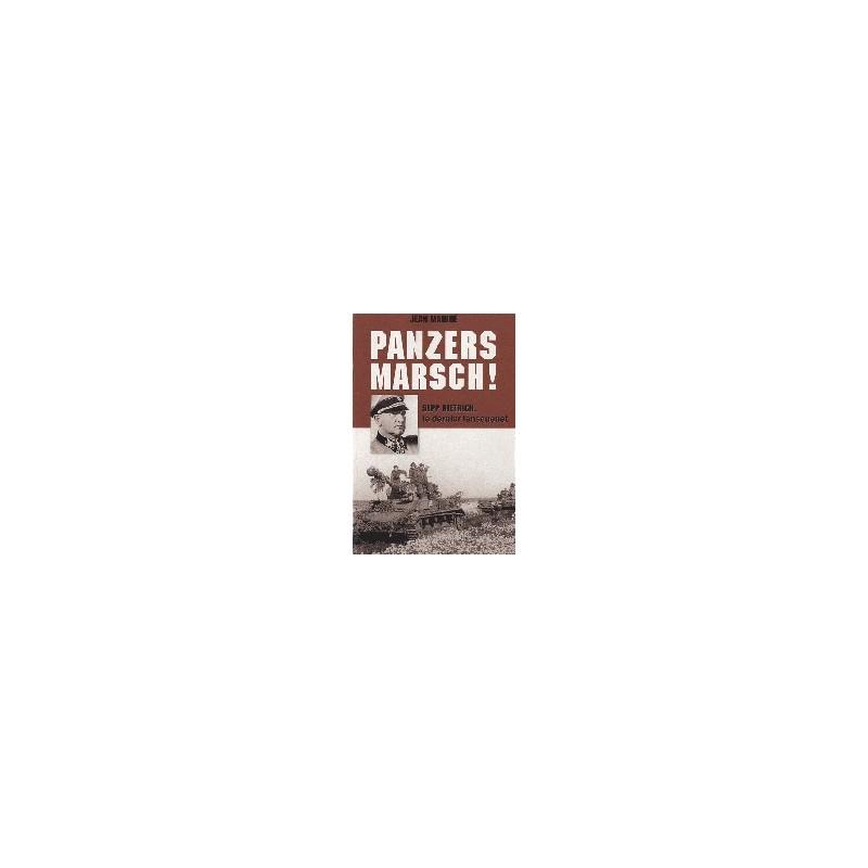 Panzers Marsch ! Sepp Dietrich, le dernier lansquenet