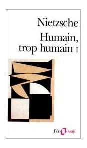 Humain, trop humain (2 tomes)