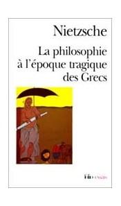 La philosophie à l'époque tragique des Grecs