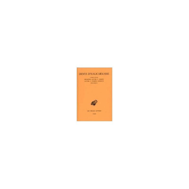 L'imitation (fragments, Epitomé) - 1ère lettre à Ammée - Lettre à Pompée Géminos - Dinarque