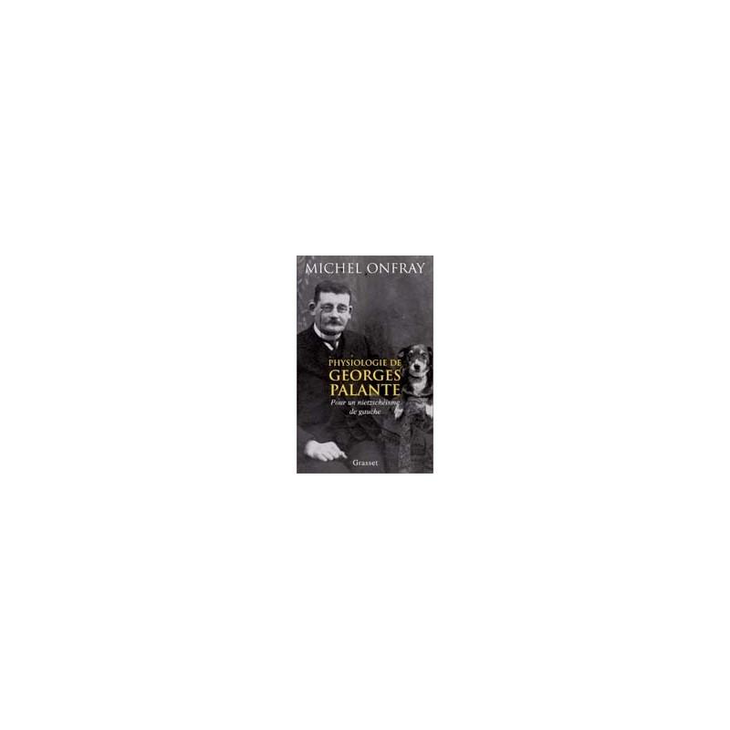 Physiologie de Georges Galante - Pour un nietzschéisme de gauche