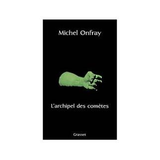 L'archipel des comètes (Journal hédoniste, tome 3)