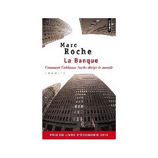 La banque - Comment Godman Sachs dirige le monde