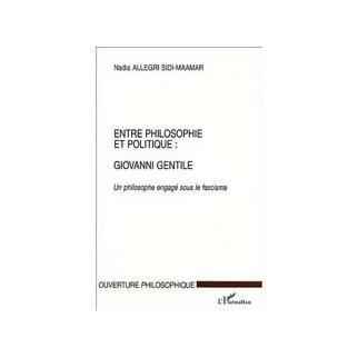 Entre philosophie et politique : Giovanni Gentile