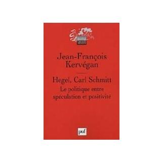 Hegel, Carl Schmitt : Le politique entre spéculation et positivité