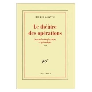 Le théâtre des opérations : Journal métaphysique et polémique 1999