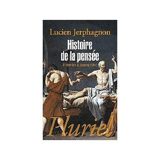 Histoire de la pensée - D'Homère à Jeanne d'Arc