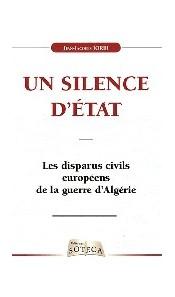 Un silence d'Etat - Les disparus civils européens de la guerre d'Algérie