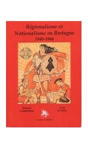 Régionalisme et nationalisme en Bretagne 1940-1944