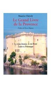 Le Grand Livre de la Provence, tome 3 - La Reine Jeanne, le Roi René, Laure et Pétrarque