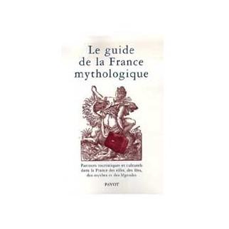 Le guide de la France mythologique