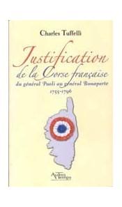 La justification de la Corse française. Du Général Paoli au Général Bonaparte 1755-1796