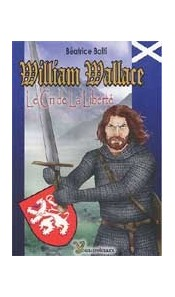 William Wallace. Le cri de la liberté