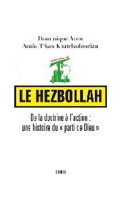"""Le Hezbollah - De la doctrine à l'action : une histoire du """"parti de Dieu"""""""