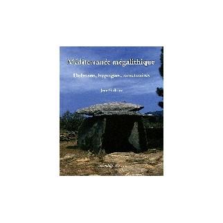 Méditerranée mégalithique - Dolmens, hypogées, sanctuaires
