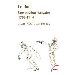 Le duel : Une passion française (1789-1914)