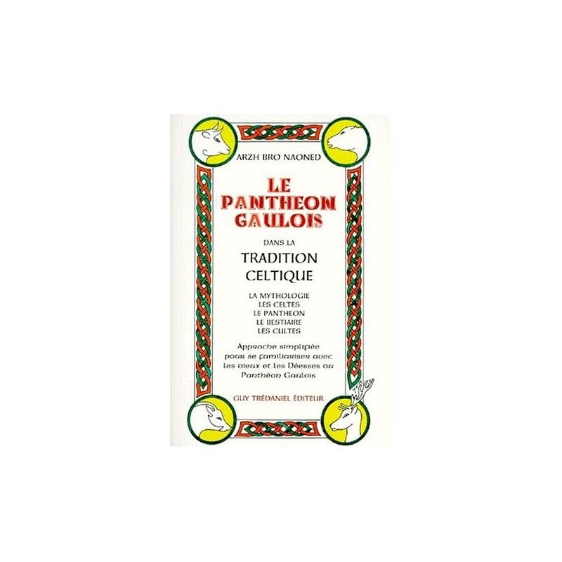 Le Panthéon gaulois dans la tradition celtique