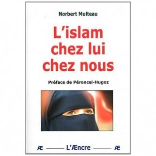 L'islam chez lui, chez nous