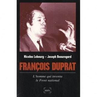François Duprat, l'homme qui inventa le Front National