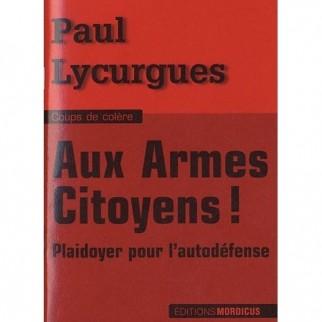 Aux armes citoyens ! : Plaidoyer pour l'autodéfense