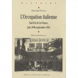 L'occupation italienne : Sud-Est de la France, juin 1940-septembre 1943