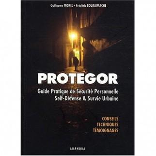 Protegor - Guide pratique de Sécurité personnelle Self-Défense & Survie urbaine