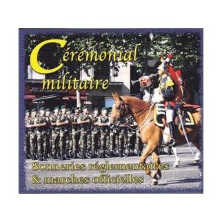 Cérémonial militaire - Sonneries réglementaires et marches officielles