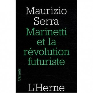 Marinetti et la révolution futuriste