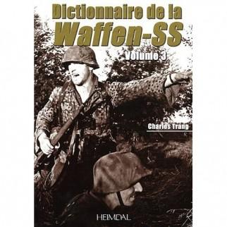 Dictionnaire de la Waffen-SS Volume 3
