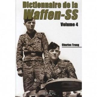 Dictionnaire de la Waffen-SS Volume 4