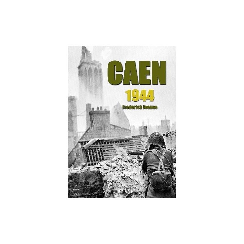 Caen Juillet 1944 La bataille finale