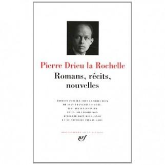 Pierre Drieu la Rochelle : Romans, récits, nouvelles