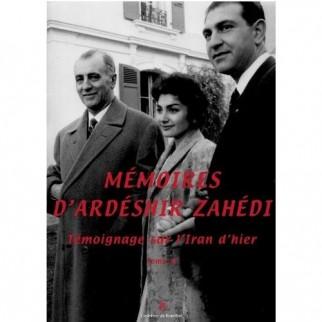 Mémoires d'Ardéshir Zahédi. Tome II