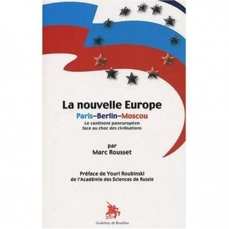 La nouvelle Europe Paris-Berlin-Moscou