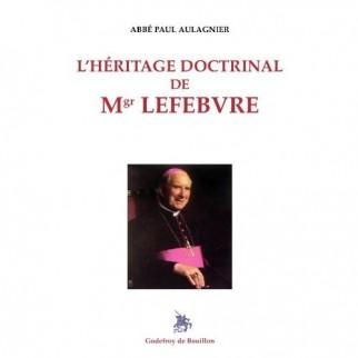 L'héritage doctrinal de Mgr Lefebvre