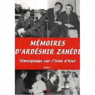 Mémoires d'Ardéshir Zahédi. Tome I